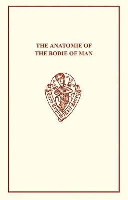 The Anatomie of the Bodie of Man - Early English Text Society Extra Series (Paperback)