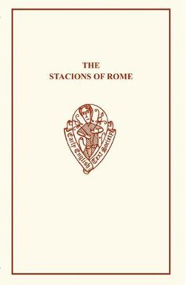 The Stacions of Rome - Early English Text Society Original Series (Paperback)