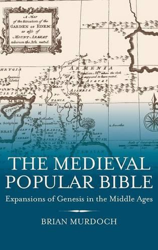 The Medieval Popular Bible: Expansions of Genesis in the Middle Ages (Hardback)