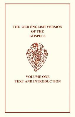 The The Old English Version of the Gospels: The Old English Version of the Gospels Text and Introduction v. 1 - Early English Text Society Original Series 304 (Paperback)