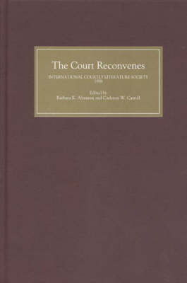 The Court Reconvenes: Courtly Literature Across the Disciplines: Selected Papers from the Ninth Triennial Congress of the International Courtly Literature Society, University of British Columbia, Vancouver, 25-31 July 1998 (Hardback)