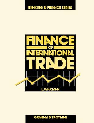 Finance of International Trade - Banking and Finance Series 4 (Paperback)