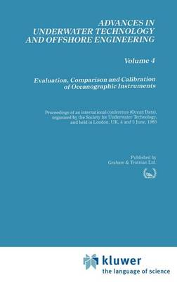Evaluation, Comparison and Calibration of Oceanographic Instruments - Advances in Underwater Technology, Ocean Science and Offshore Engineering 4 (Hardback)