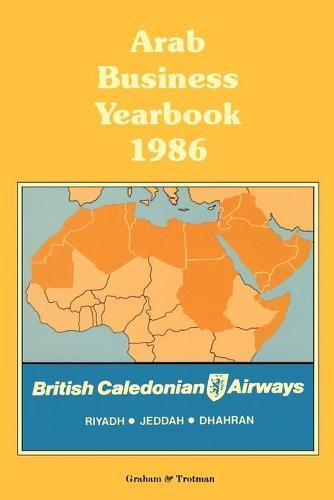 Arab Business Yearbook 1986 - Arab Business Yearbook (Paperback)