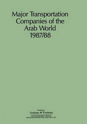Major Transportation Companies of the Arab World 1987/88 (Paperback)