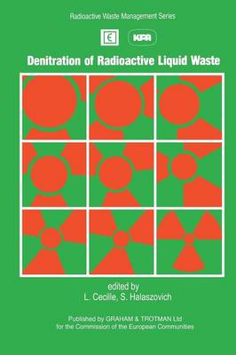Denitration of Radioactive Liquid Waste - Radioactive Waste Management Series (Paperback)
