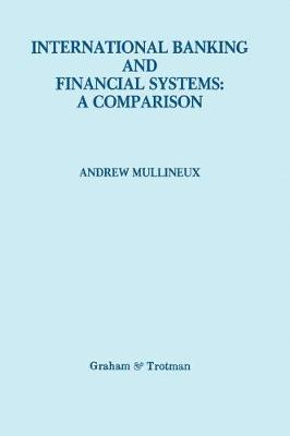 International Banking and Financial Systems: a Comparison (Hardback)