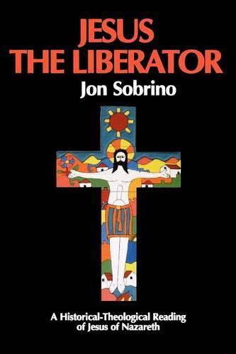 Jesus the Liberator - Liberation & Theology S. v. 12 (Paperback)