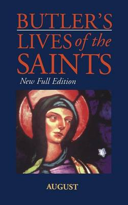 Butler's Lives of the Saints: August - Butler's lives of the saints Vol 8 (Hardback)