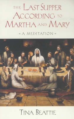 The Last Supper According to Martha and Mary (Hardback)