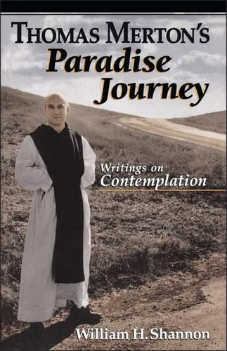 Thomas Merton's Paradise Journey: Writings on Contemplation (Paperback)