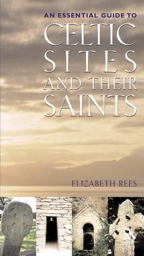 Celtic Sites and Their Saints: A Guidebook (Paperback)