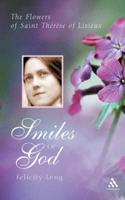 Smiles of God: The Flowers of St. Therese of Lisieux (Paperback)