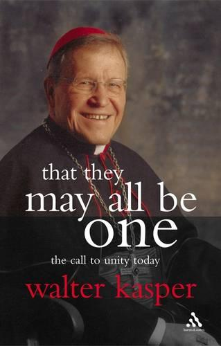 That They May All be One: The Call to Unity Today (Paperback)