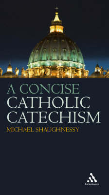 A Concise Catholic Catechism (Paperback)