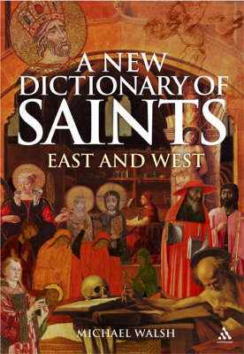A New Dictionary of Saints: East and West (Paperback)
