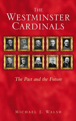 The Westminster Cardinals: The Past and the Future (Hardback)