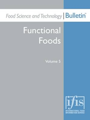 Food Science and Technology Bulletin: Functional Foods Volume 5 (Paperback)