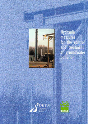 Hydraulic Measures for the Control and Treatment of Groundwater Pollution (Paperback)