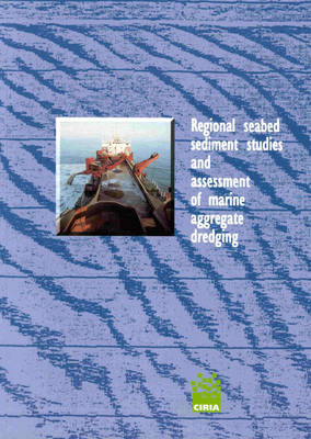 Regional Seabed Sediment Studies and Assessment of Marine Aggregate Dredging (Paperback)