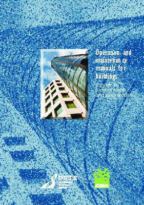 Operation and Maintenance Manuals for Buildings: A Guide to Procurement and Preparation - CIRIA Publication C507 (Paperback)