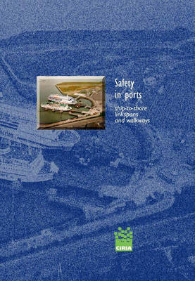 Safety in Ports - Ship-to-Shore Linkspans and Walkways: A Guide to Procurement, Operation and Maintenance (Paperback)