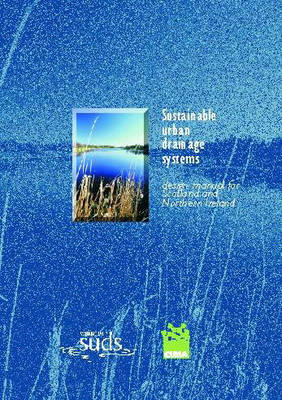 Sustainable Urban Drainage Systems: Design Manual for Scotland and Northern Ireland - CIRIA C521 (Paperback)