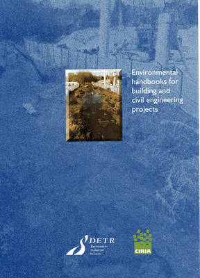 Environmental Handbook for Building and Civil Engineering Projects: Construction Phase Part. 2 - Environmental Handbook for Building and Civil Engineering Projects (Hardback)