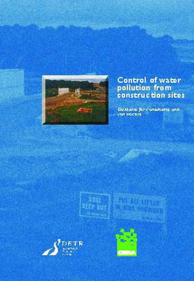 Control of Water Pollution from Construction Sites: Guidance for Consultants and Contractors (Paperback)