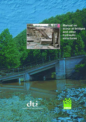 Manual on Scour at Bridges and Other Hydraulic Structures - CIRIA C551 (Hardback)