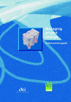 Managing Project Change - A Best Practice Guide (Paperback)