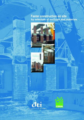 Faster Construction on Site by Selection of Methods and Materials (Hardback)