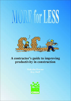 More for Less: A Contractor's Guide to Improving Productivity in Construction (Paperback)