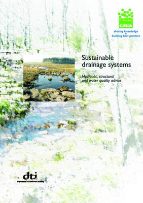 Sustainable Drainage Systems - Hydraulic, Structural and Water Quality Advice (Hardback)