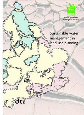 Sustainable Water Management in Land Use Planning (Paperback)