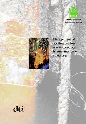 Management of Accelerated Low Water Corrosion in Steel Maritime Structures (Paperback)