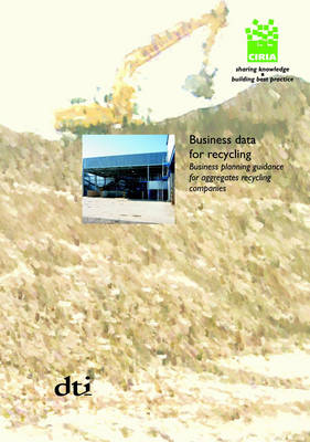 Business Data for Recycling: Business Planning Guidance for Aggregate Recycling Companies