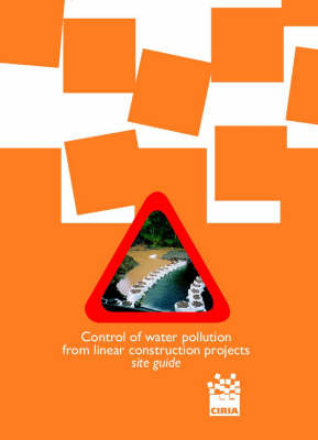 Control of Water Pollution from Linear Construction Projects (Paperback)
