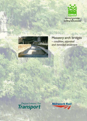 Masonry Arch Bridges: Condition Appraisal and Remedial Treatment (Paperback)