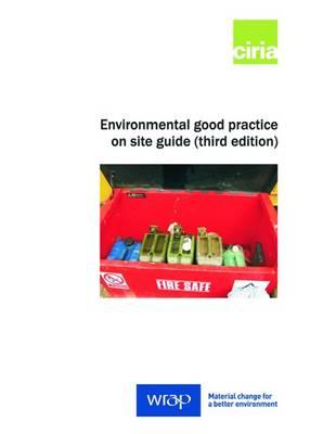 Environmental Good Practice on Site - CIRIA Report C692 (Paperback)