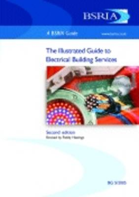 The Illustrated Guide to Electrical Building Services (Paperback)