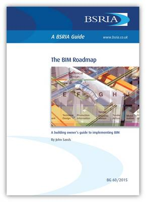 The BIM Roadmap: A Building Owner's Guide to Implementing Bim (Paperback)