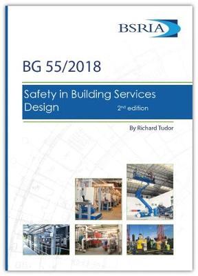 Safety in Building Services Design (BG 55/2018) (Paperback)
