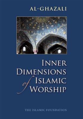 Inner Dimensions of Islamic Worship (Paperback)