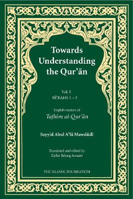 Towards Understanding the Qur'an: Surahs 1-3 v. 1 (Hardback)