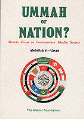 Ummah or Nation?: Identity Crisis in Contemporary Muslim Society (Paperback)