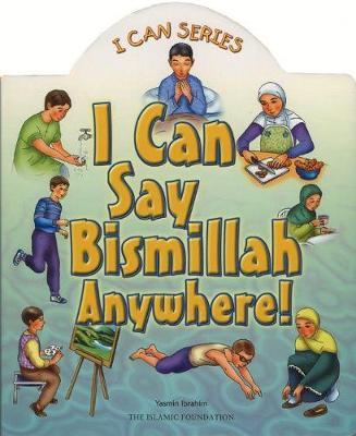 I Can Say Bismillah Anywhere! (Board book)