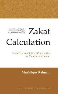 Zakat Calculation: Primarily Based on Fiqh Uz-Zakat (by Yusuf Al-Qaradawai) (Paperback)