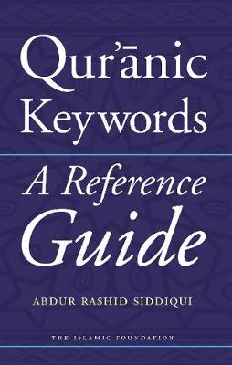 Qur'anic Keywords: A Reference Guide (Paperback)