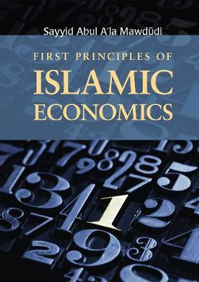 First Principles of Islamic Economics (Paperback)